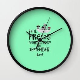Real Pirates are born in SEPTEMBER T-Shirt Dpwla Wall Clock