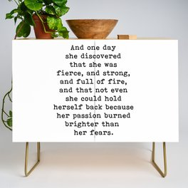 And one day she discovered that she was fierce and strong Credenza