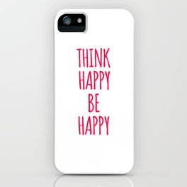 Think Happy Be Happy Design iPhone Case