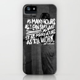 Jon Contino on Work Ethic iPhone Case