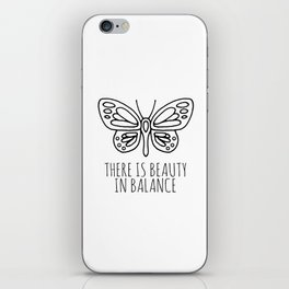 There is beauty in balance butterfly iPhone Skin
