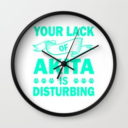Your Lack Of Akita Is Disturbing mi Wall Clock