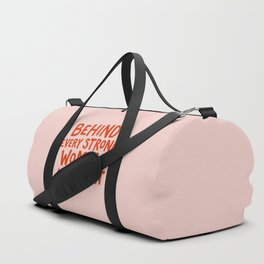 Behind Every Strong Woman Duffle Bag