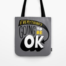 Everything's going to be OK. Tote Bag