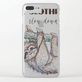 Be Slothful Slow Down Sketch of Sloth Clear iPhone Case