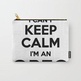 I cant keep calm I am an OREO Carry-All Pouch