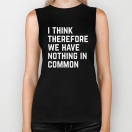 Nothing In Common Funny Quote Biker Tank
