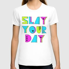 Slay Your Day T-shirt