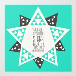 The Fault is not in our Stars But In Ourselves - Star Geometry  Canvas Print