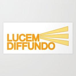 Lucem Diffundo Art Print