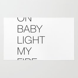 Come On Baby Light My Fire (alt) Rug