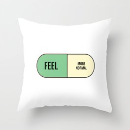 Feel More Normal Throw Pillow