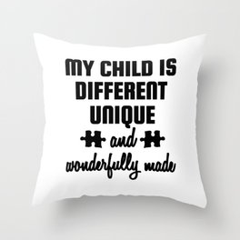Special Needs parent My Child Unique and Wonderfully Made Special Needs Throw Pillow