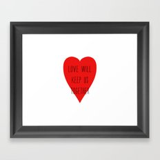 Love will keep us together Framed Art Print