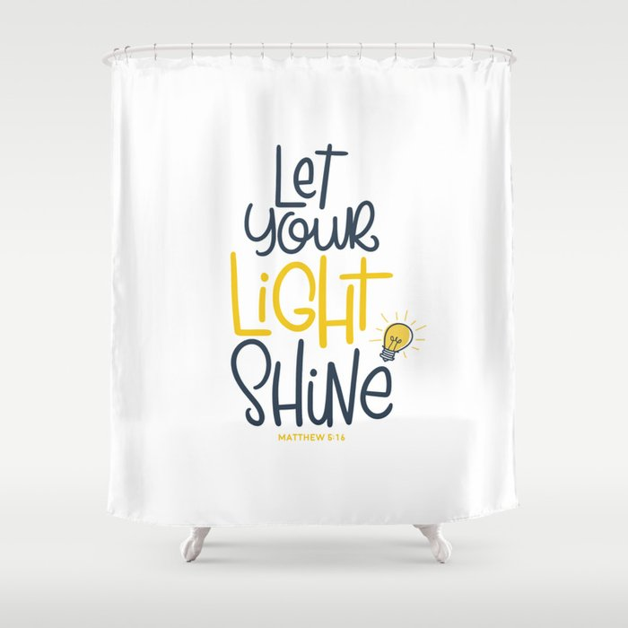 Let Your Light Shine Shower Curtain By Georgyroy Society6