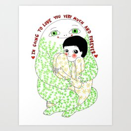I'm going to love you very much and forever Art Print
