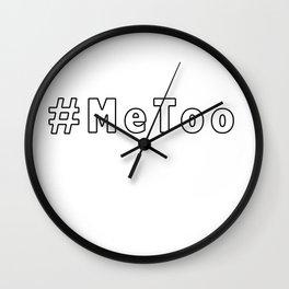 MeToo - me too movement for radical healing is hap Wall Clock