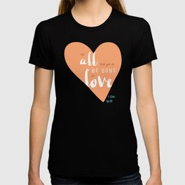 """All in Love"" Hand-Lettered Bible Verse T-shirt"