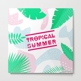 Tropical Summer Vibes and Leaves Metal Print