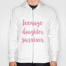 Teenage Daughter Survivor Mothers Day  Hoody