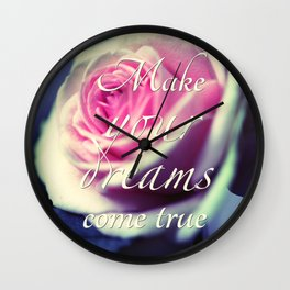 Make your dreams come true Wall Clock