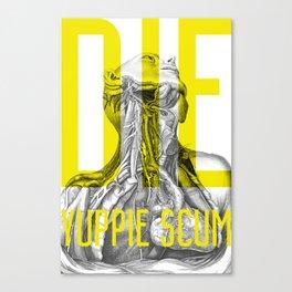 Die Yuppie Scum 05 Canvas Print