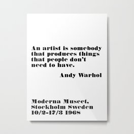 an artist is somebody - andy quote Metal Print