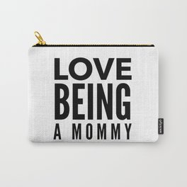 Love Being a Mommy in Black Carry-All Pouch