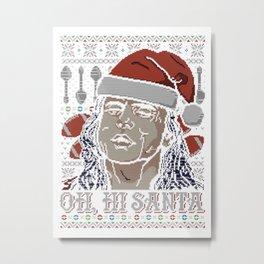 Oh Hi Santa Tommy Wiseau Metal Print