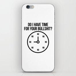 No Time For Bullshit iPhone Skin