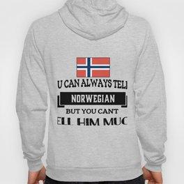 you can always tellan orwegian Hoody
