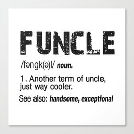 Funcle Fun Uncle Definition For Military Veterans Canvas Print