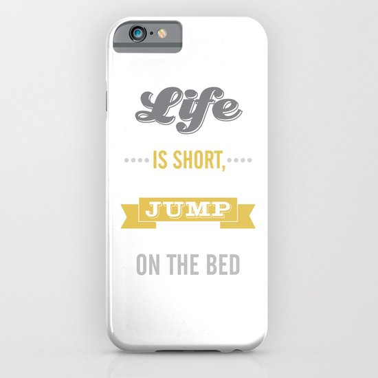 Life is Short Jump on the Bed in Mustard iPhone & iPod Case