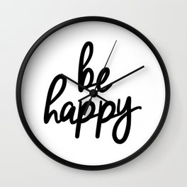 Be Happy black and white monochrome typography poster design bedroom wall art home decor Wall Clock