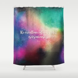 The excellence of every Art is its intensity.  Keats Shower Curtain