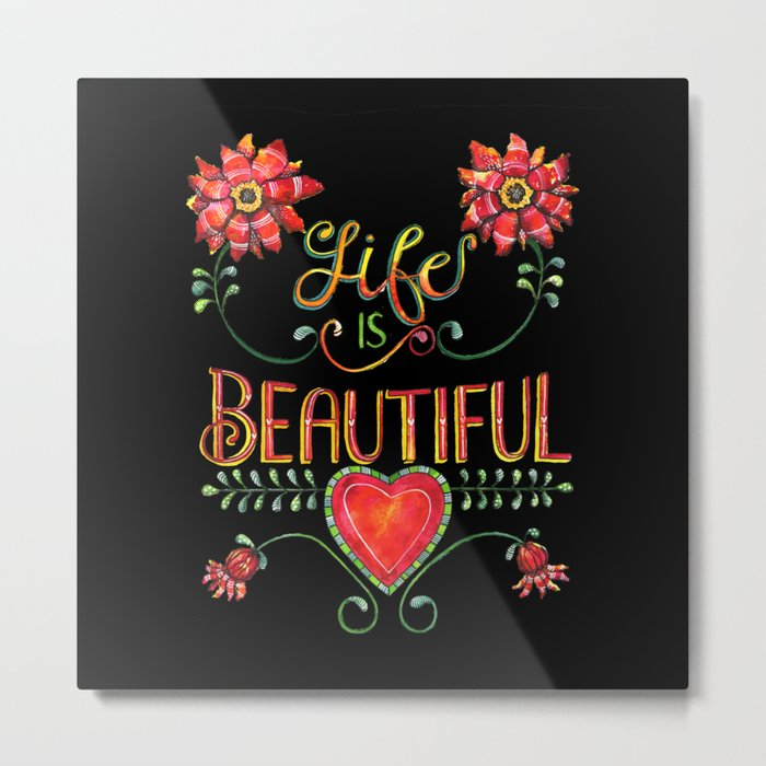 Life is Beautiful 2 Metal Print