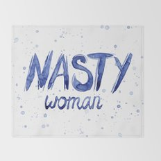 Nasty Woman ART | Such a Nasty Woman Throw Blanket