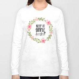 Keep It Simple, Sweetpea Long Sleeve T-shirt
