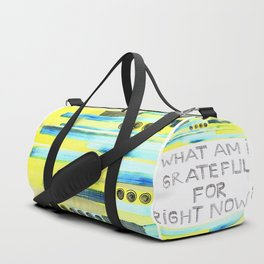Grateful right now Duffle Bag