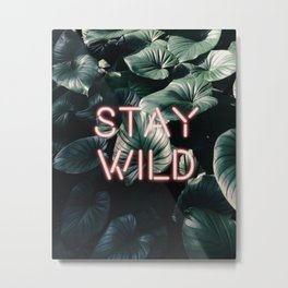 Stay Wild ( Contrast neon- plants ) Metal Print