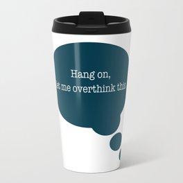 Overthinking It Travel Mug