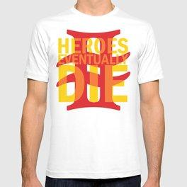 Heroes Eventually Die T-shirt