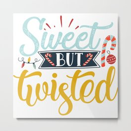 Sweet But Twisted Metal Print