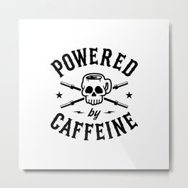 Powered By Caffeine Metal Print