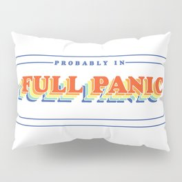 Full Panic - In Rainbow Pillow Sham