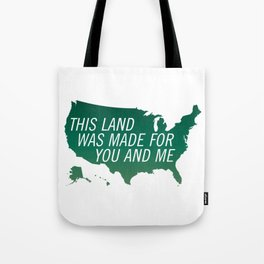 This Land Was Made for You and Me (Green version) Tote Bag