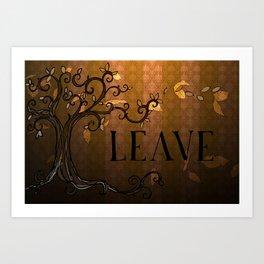 LEAVE - Autumn Amber Art Print