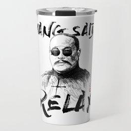 Yang Said Relax Travel Mug