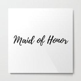 Maid of Honor Metal Print