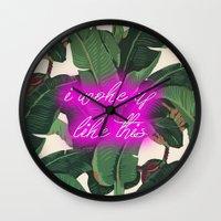 i woke up like this Wall Clocks featuring I Woke Up Like This by Mark Baker-Sanchez